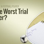 The Diary Of A Football Player: The Worst Trial Ever
