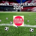 Extended Football Summer Transfer Window 2014