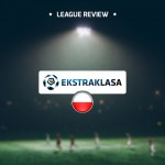 Ekstraklasa – Poland (League Review)