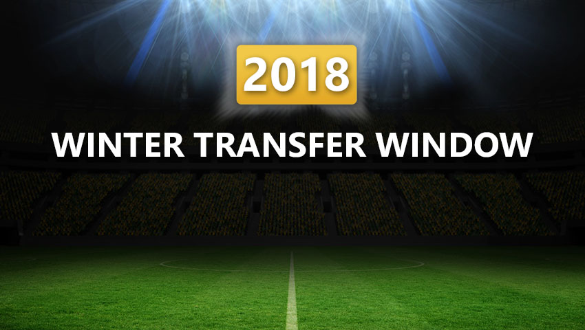 2018 Winter Transfer Window